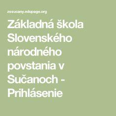 Základná škola Slovenského národného povstania v Sučanoch - Prihlásenie