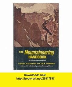The mountaineering handbook; An invitation to climbing (9780397005369) Curtis W Casewit , ISBN-10: 0397005369  , ISBN-13: 978-0397005369 , ASIN: B0006BV1NS , tutorials , pdf , ebook , torrent , downloads , rapidshare , filesonic , hotfile , megaupload , fileserve