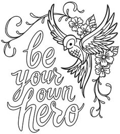 Bold Thoughts - Be Your Own Hero_image Love Coloring Pages, Adult Coloring Book Pages, Printable Adult Coloring Pages, Coloring Books, Coloring Sheets, Free Adult Coloring, Color Quotes, Urban Threads, Hand Lettering