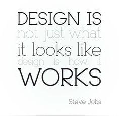 Iniziamo la settimana con una citazione del grande Steve Jobs: Design is not just what it looks like...