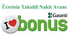 Garanti Bonus Ücretsiz Taksitli Nakit Avans