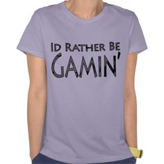 Video Games and Gaming - Id Rather Be Gaming Tshirt #gaming #gamers