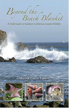 Beyond The Beach Blanket: A Field Guide To Southern California Coastal Wildlife by Marina Curtis Tidwell, http://www.amazon.com/dp/0878425063/ref=cm_sw_r_pi_dp_IacLsb1M3JRNZ