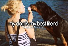 I was best frieds with my dog