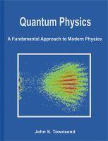 Quantum physics : a fundamental approach to modern physics / John S. Modern Physics, Quantum Physics, Libros