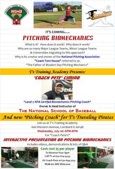 The National School of Baseball & T's Baseball Training Academy Present: A Pitching Biomechanics Interactive Presentation. This is something you do NOT want to miss! Why does it work? How does it work? Learn about the science and why it is defendable by the International Review Board!  July 1st 6pm-8pm