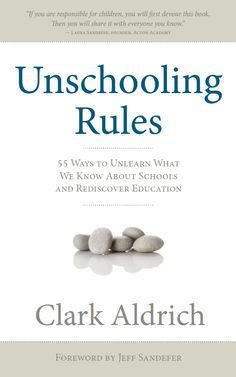 Buy Unschooling Rules: 55 Ways to Unlearn What We Know About Schools and Rediscover Education by Clark Aldrich and Read this Book on Kobo's Free Apps. Discover Kobo's Vast Collection of Ebooks and Audiobooks Today - Over 4 Million Titles! Tips And Tricks, Childhood Education, Kids Education, Education Reform, Holistic Education, Life Learning, Learning Tools, Learning Through Play, Homeschool Curriculum