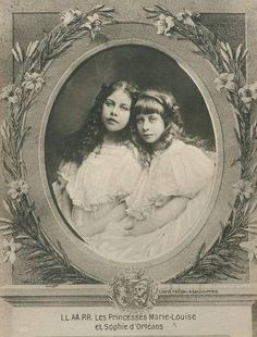 Princesses Marie-Louise and Sophie d'Orleans.