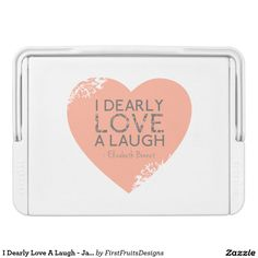 I Dearly Love A Laugh - Jane Austen Quote Drink Cooler