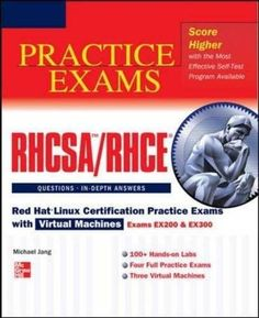RHCSA/RHCE Red Hat Linux Certification Practice Exams with Virtual Machines (Exams EX200 & EX300) (Certification & Career - OMG)