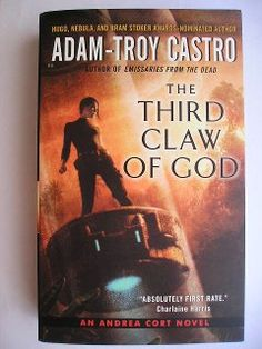"The novel ""The Third Claw of God"" by Adam-Troy Castro has been published for the first time in 2009. It's the sequel to ""Emissaries from the Dead"". Image cover by Chris McGrath."