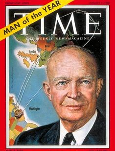 "1960: TIME magazine names U.S. President Dwight David ""Ike"" Eisenhower its Man of the Year for the second time."