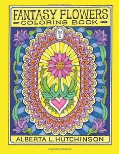 Fantasy Flowers Coloring Book No. 1: 24 Designs in Elaborate Oval Frames (Sacred Design Series) by Alberta L Hutchinson http://www.amazon.com/dp/1492747750/ref=cm_sw_r_pi_dp_Ngqiub08B2RBE