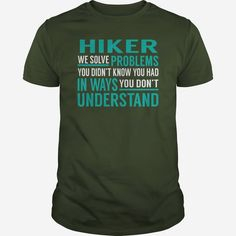 Hiker We Solve Problem Job Title TShirt, Order HERE ==> https://www.sunfrog.com/Jobs/112491505-383229831.html?41088, Please tag & share with your friends who would love it, #hiking tips, #hiking essentials, hiking women #health, #posters, #kids  hiking shirts adventure, hiking shirts long sleeve, tryna hiking shirts  #architecture #art #cars #motorcycles #celebrities #DIY #crafts #design #education