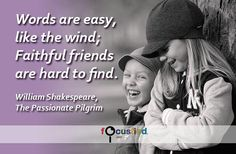 Words are easy like the wind; Faithful friends are hard to find. #Quote #Friendship #FriendshipQuotes Focusfied.com
