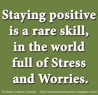 Staying Positive Is A Rare Skill In The World Full Of Stress And Worries Funny Romantic Quotes Daily Quotes Positive Life Quotes Deep