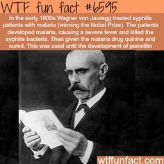 Curing syphilis with malaria - WTF fun facts