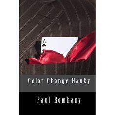 Color Change Hank (Pro Series Vol 4) by Paul Romhany (eBook) - The Color Change Hanky is the perfect opening routine as it can set up the performer's personality, and show they have incredible skill. In this 74 page book Paul Romhany shares several hilarious professional scripts that take this classic effect to new levels, and includes some original ... get it here: http://www.wizardhq.com/servlet/the-14333/color-change-hank-pro-series-vol-4-by-paul-romhany-ebook/Detail?source=pintrest