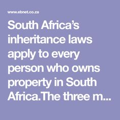 South Africa's inheritance laws apply to every person who owns property in South Africa.The three main statutes governing inheritances in South Africa are: Saving For Retirement, Retirement Planning, Capital Gains Tax, Need To Know, South Africa, First Love, Finance, How To Apply