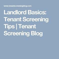 Landlord Basics: Tenant Screening Tips | Tenant Screening Blog