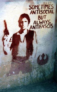 Star Wars Han Solo Sometimes Antisocial But Always Antifascist #streetart antifa