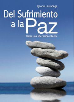 Del sufrimiento a la paz, Ignacio Larrañaga.