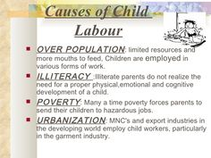 a very good speech on the topic child labour Congratulations sir, thank you sir, its very good presentation for students ppt on child labour 1 • what is child labor• causes of.