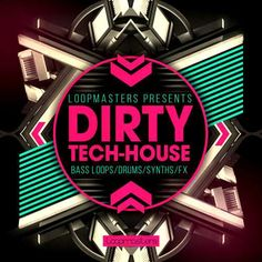 Dirty Tech House MULTiFORMAT FANTASTiC | September 24 2016 | 867 MB Loopmasters once again bring you the latest sound in Dirty Tech House –electrifying