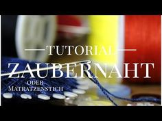 Zaubernaht | Matratzenstich Tutorial Calm, Sewing, Youtube, Couture, Fabric Sewing, Stitching, Youtubers, Full Sew In, Sew