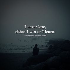 I Never Lose, Either I Win