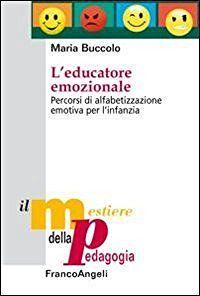L'educatore emozionale. Percorsi di alfabetizzazione emotiva per l'infanzia