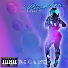 Attractive (Mark Digital Remix) - Single by Royale