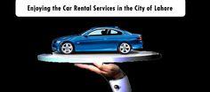 You need to consult with the car rental services in Lahore for your transportation needs.