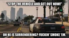 Gta Logic for you :D Funny Gaming Memes, Funny Games, Video Game Logic, Video Games, Gta Logic, Gamer Names, Get Out Now, Gamers, Pet Peeves