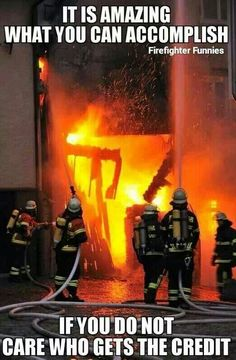 Firefighting - ensure every member gets home safe