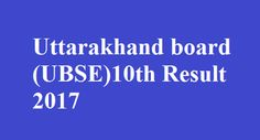 Uttarakhand board 10th Result 2017