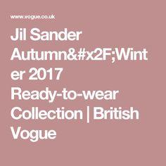 Jil Sander Autumn/Winter 2017 Ready-to-wear Collection | British Vogue