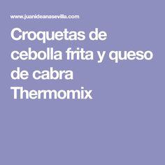 Croquetas de cebolla frita y queso de cabra Thermomix