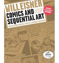Comics and Sequential Art: Principles and Practices from the Legendary Cartoonist : Will Eisner : 9780393331264