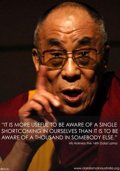 Its more useful to be aware of a single shortcoming in ourselves than a gazillion in another person.Dalai Lama - self awareness. Great Quotes, Quotes To Live By, Me Quotes, Inspirational Quotes, Motivational, Change Quotes, Sober Quotes, Strong Quotes, Famous Quotes