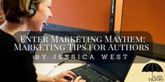 Enter Marketing Mayhem: Marketing Tips for Authors  Marketing is a huge task for any author. Jessica West breaks down some of the common marketing methods for authors.