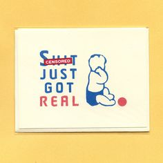 SHT JUST Got REAL  New Baby Congrats Card  Funny by seasandpeas, $4.25