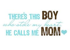 "For me it should read ""There's these BOYS who stole my heart. They call me MOM"" I love you Mikey, Jimmy, Jakey. The best guys I've ever known! Great Quotes, Quotes To Live By, Inspirational Quotes, Awesome Quotes, Motivational, The Words, Love My Husband, My Love, Mom Son"