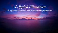 A Stylish Transition