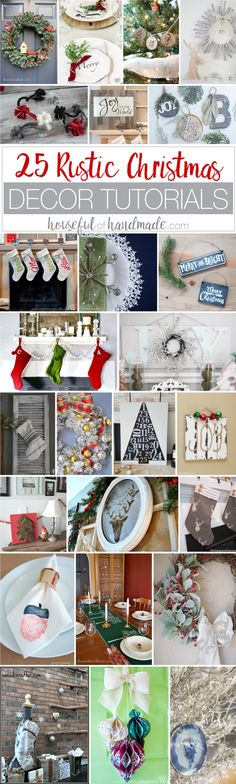 I love #16! Get your home ready for the holiday season with loads of rustic DIYs. These 25 rustic Christmas decor tutorials will help you decorate everything from wreaths to ornaments, wood signs to stockings.   Housefulofhandmade.com
