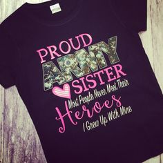 Proud Army Sister Shirt, Army Sister Shirt, Army Shirt, Military Homecoming Shirt Army Mom Shirts, Sister Shirts, T Shirts For Women, Military Homecoming, Military Mom, Homecoming Ideas, Army Sister, Shirt Designs, Sisters