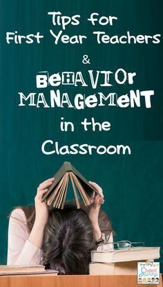 Tips for First Year Teachers and Behavior Management in the Classroom!