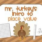 Mr. Turkey's Intro to Place Value (Thanksgiving Place Value Pack)