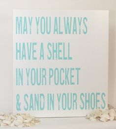 18x20 May you always have a shell in your pocket.. sign