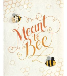 Meant To Bee Wedding & Engagement Handcrafted Card - Good Paper Bee Puns, Bee Quotes, Friend Quotes, Quotes Quotes, Buzz Bee, I Love Bees, Was Ist Pinterest, Bee Cards, Bee Theme